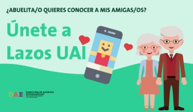 Lazos UAI: ¿Abuelita/o, quieres conocer a mis amigos/as?